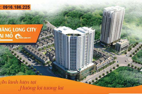 Tổng quan dự án Thăng Long City (B32 Đại Mỗ)