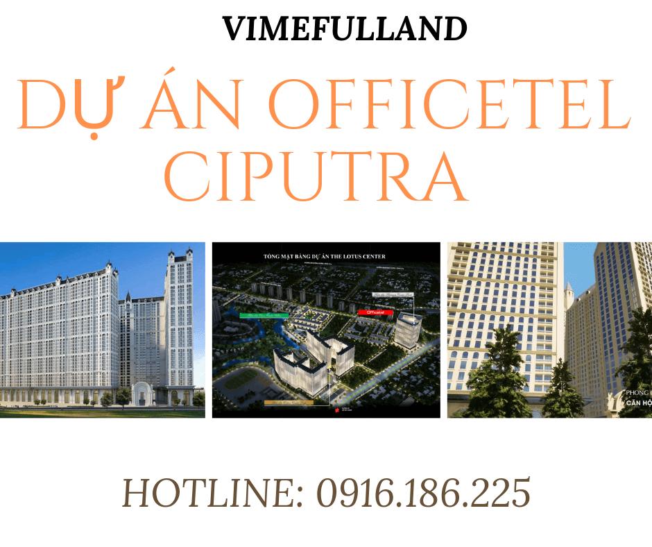 Tổng quan dự án Officetel Ciputra-Võ Chí Công