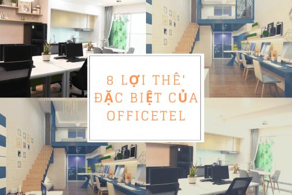 8 lợi thế đặc biệt của Officetel