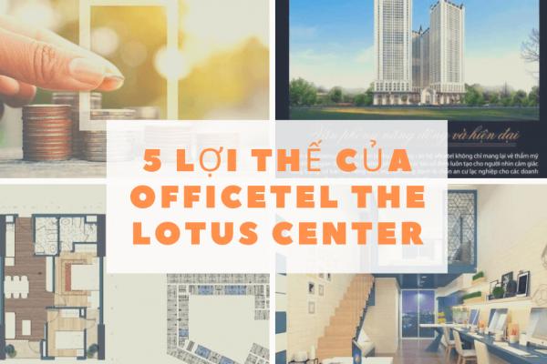 5 lợi thế đặc biệt của Officetel The Lotus Center