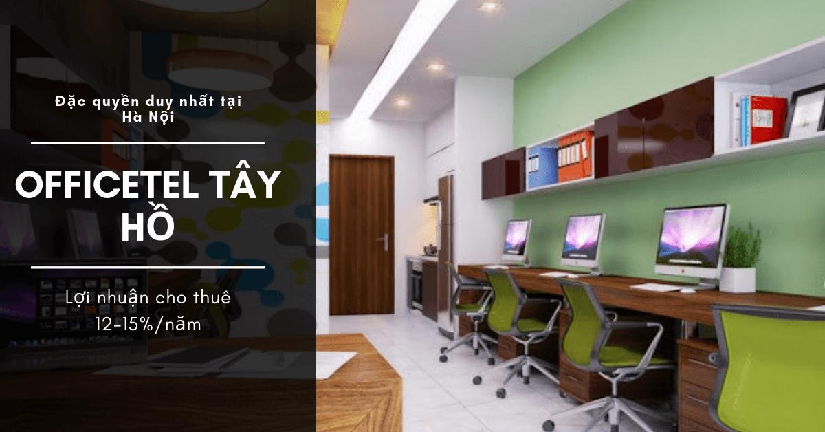 Officetel Tây Hồ - Dự án HOT nhất năm 2019