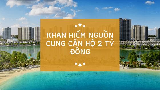 Khan hiếm nguồn cung căn hộ 2 tỷ đồng trên thị trường