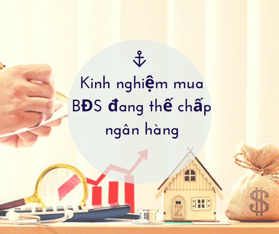 Kinh nghiệm mua BĐS đang thế chấp tại ngân hàng
