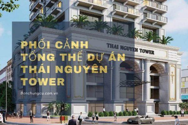 Phối cảnh tổng thể dự án Thái Nguyên Tower