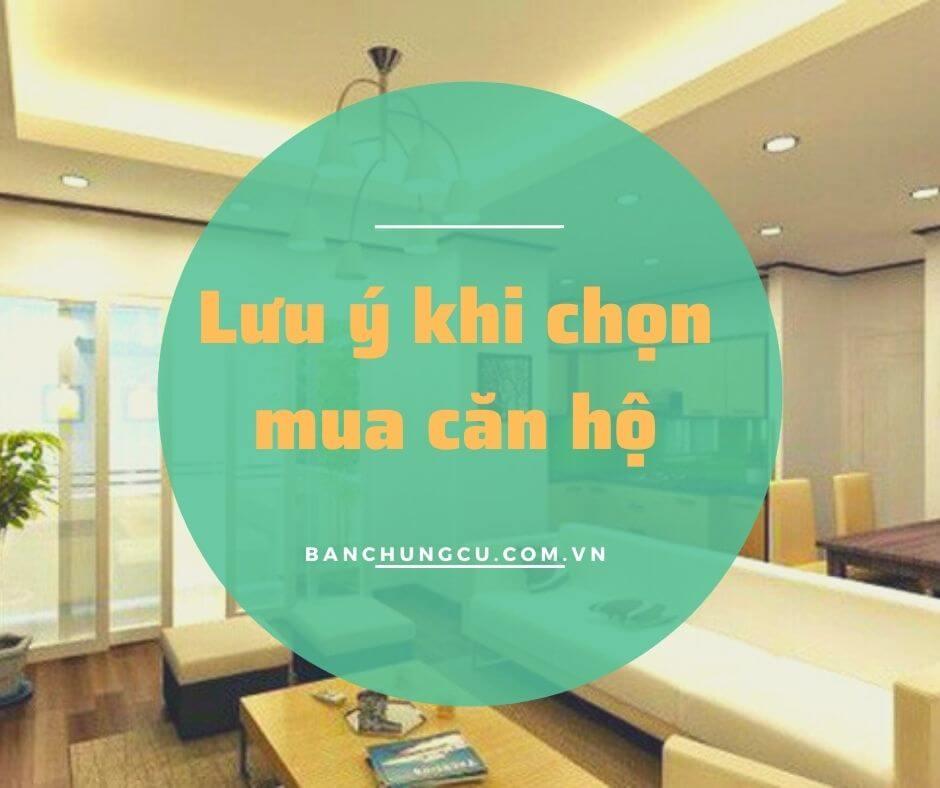Lưu ý quan trọng khi chọn mua căn hộ chung cư