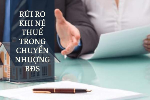 Rủi ro khi né thuế trong chuyển nhượng BĐS